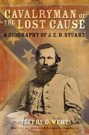 CAVALRYMAN OF THE LOST CAUSE by Jeffry D. Wert