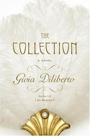 THE COLLECTION by Gioia Diliberto