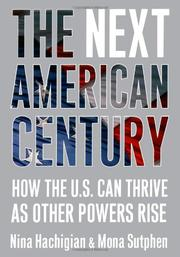 THE NEXT AMERICAN CENTURY by Nina Hachigian