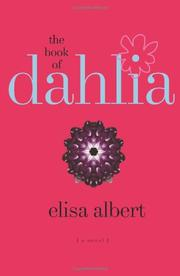 THE BOOK OF DAHLIA by Elisa Albert