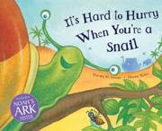 IT'S HARD TO HURRY WHEN YOU'RE A SNAIL by Dorothy M. Stewart
