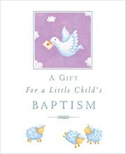 Book Cover for A GIFT FOR A LITTLE CHILD'S BAPTISM