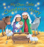 MY OWN LITTLE CHRISTMAS STORY by Christina Goodings