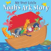 MY VERY LITTLE NOAH'S ARK STORY by Lois Rock