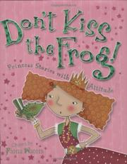 DON'T KISS THE FROG! by Fiona Waters