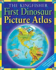 THE KINGFISHER FIRST DINOSAUR PICTURE ATLAS by David Burnie