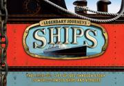 LEGENDARY JOURNEYS:  SHIPS by Brian Lavery