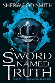 A SWORD NAMED TRUTH by Sherwood Smith