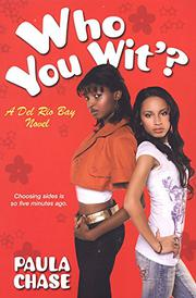 WHO YOU WIT'? by Paula Chase