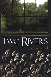TWO RIVERS by T. Greenwood