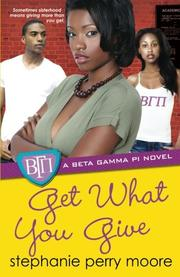 GET WHAT YOU GIVE by Stephanie Perry Moore