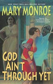 GOD AIN'T THROUGH YET by Mary Monroe