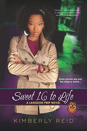 SWEET 16 TO LIFE by Kimberly Reid