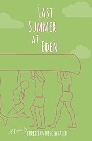 LAST SUMMER AT EDEN by Christina Hergenrader