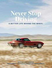 NEVER STOP DRIVING by Larry Webster
