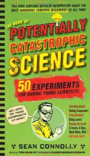 Book Cover for THE BOOK OF POTENTIALLY CATASTROPHIC SCIENCE