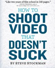 Book Cover for HOW TO SHOOT VIDEO THAT DOESN'T SUCK