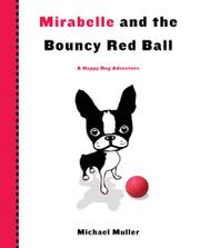 Cover art for MIRABELLE AND THE BOUNCY RED BALL