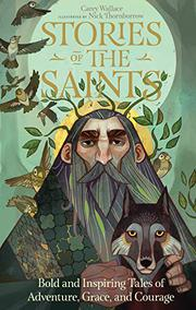 STORIES OF THE SAINTS by Carey Wallace