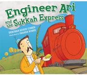 ENGINEER ARI AND THE SUKKAH EXPRESS by Deborah Bodin Cohen