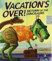 VACATION'S OVER! by Joe Kulka