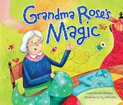 GRANDMA ROSE'S MAGIC by Linda Elovitz Marshall