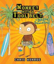 Book Cover for MONKEY WITH A TOOL BELT AND THE SEASIDE SHENANIGANS