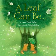 A LEAF CAN BE... by Laura Purdie Salas