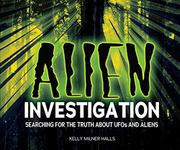 ALIEN INVESTIGATION by Kelly Millner Halls