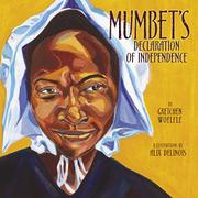 MUMBET'S DECLARATION OF INDEPENDENCE by Gretchen Woelfle