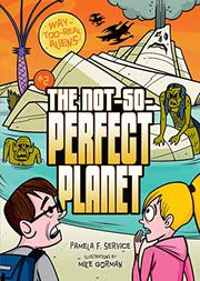 THE NOT-SO-PERFECT PLANET by Pamela F. Service