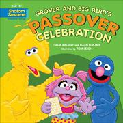 GROVER AND BIG BIRD'S PASSOVER CELEBRATION by Tilda Balsley