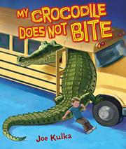 MY CROCODILE DOES NOT BITE by Joe Kulka