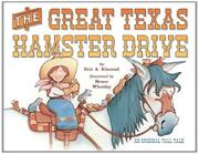 THE GREAT TEXAS HAMSTER DRIVE by Eric A. Kimmel