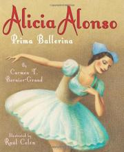 ALICIA ALONSO by Carmen T. Bernier-Grand