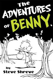 THE ADVENTURES OF BENNY by Steve Shreve