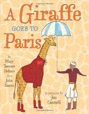 A GIRAFFE GOES TO PARIS by Mary Tavener Holmes