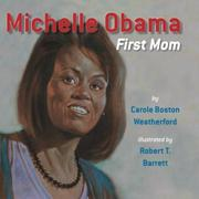 MICHELLE OBAMA by Carole Boston Weatherford