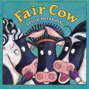 FAIR COW by Leslie Helakoski