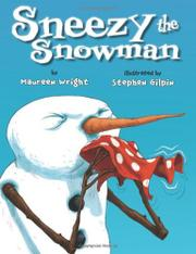 SNEEZY THE SNOWMAN by Maureen Wright