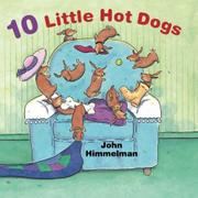 10 LITTLE HOT DOGS by John Himmelman