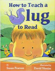 Book Cover for HOW TO TEACH A SLUG TO READ