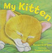 MY KITTEN by Margaret O'Hair