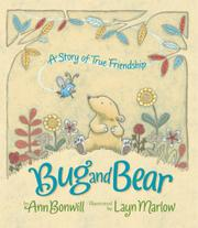 BUG AND BEAR:  A STORY OF TRUE FRIENDSHIP by Ann Bonwill