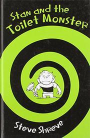 STAN AND THE TOILET MONSTER by Steve Shreve