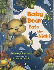 BABY BEAR EATS THE NIGHT by Anthony Pearson