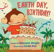 EARTH DAY, BIRTHDAY! by Maureen Wright
