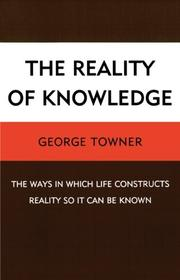 The Reality of Knowledge by George Towner