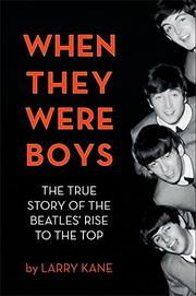 WHEN THEY WERE BOYS by Larry Kane