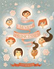 THE SEVEN PRINCESSES by Smiljana Coh